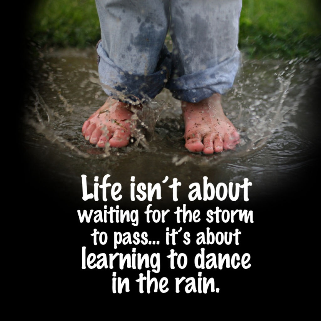 Quotes About Rain: Learning How To Dance In The Rain