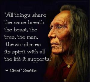 All things share the same breath the beast the tree the man the air shares its spirit with all the life it supports